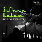 Sufiana Kalam - Top 50 Sufi Hits