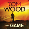 The Game: Victor the Assassin, Book 3 (Unabridged) - Tom Wood