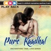Playback: Pure Kaadhal - Enchanting Tamil Love Songs