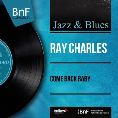 Come Back Baby (Mono Version) - Single - Ray Charles