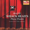 Best of Phone Pranks - Whackhead Simpson