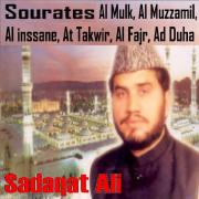 Sourates Al Mulk, Al Muzzamil, Al Inssane, At Takwir, Al Fajr, Ad Duha (Quran) - Sadaqat Ali - Sadaqat Ali