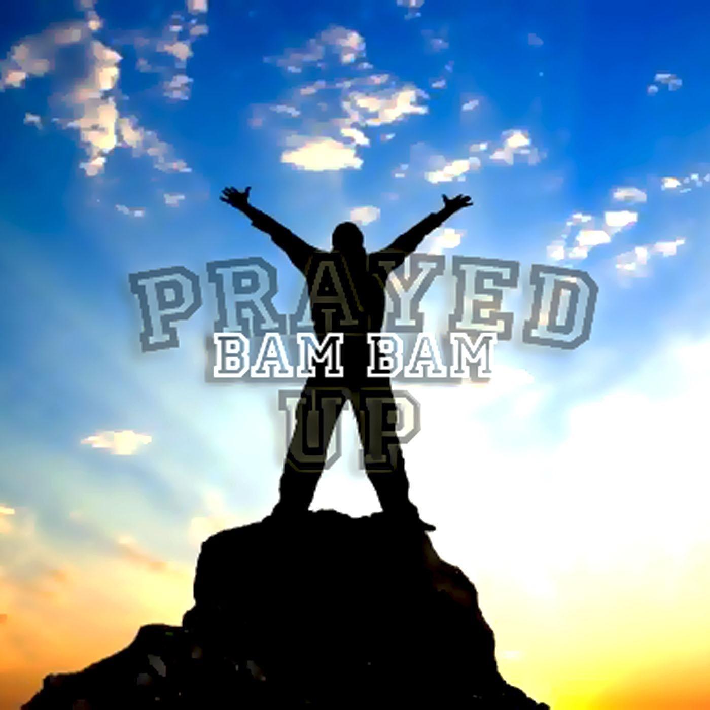 Prayed Up - Single