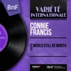 It Would Still Be Worth It (feat. Gus Levene and His Orchestra) [Mono Version] - Single, Connie Francis