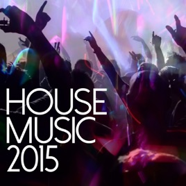 2015 house songs