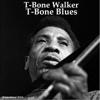 T-Bone Blues (Remastered 2014) - T-Bone Walker