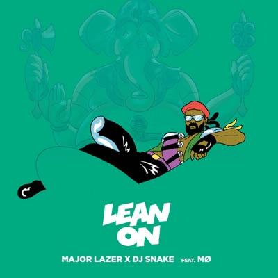 Lean On (feat. MØ & DJ Snake) - Single - Major Lazer
