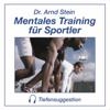 Arnd Stein - Mentales Training fГјr Sportler. Tiefensuggestion Grafik