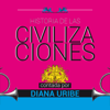 Diana Uribe - Historia de las civilizaciones [The History of Civilization] (Unabridged)  artwork