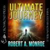 Ultimate Journey (Unabridged) - Robert Monroe
