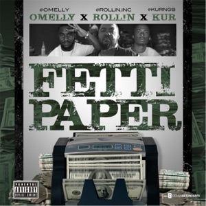 Fetti Paper (feat. Omelly & Kur) - Single Mp3 Download