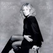 Barbra Streisand - Till I Loved You (Duet with Don Johnson) (Album Version)