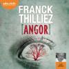Franck Thilliez - Angor: Franck Sharko & Lucie Hennebelle 4 artwork