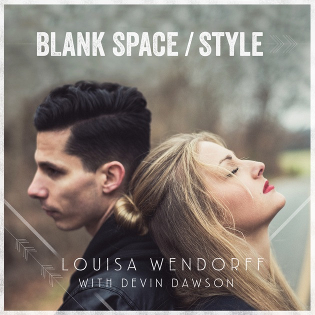 Blank Space: ‎Blank Space / Style (feat. Devin Dawson)