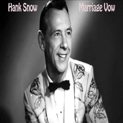 Marriage Vow - Hank Snow