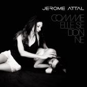 Jérôme Attal - Comme elle se donne