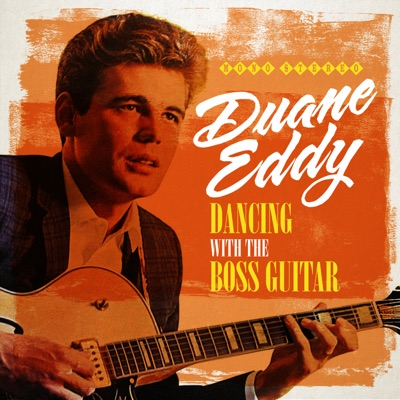 Dancing with the Boss Guitar - 3 Complete Albums & Bonus Singles - Duane Eddy