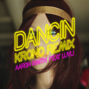 Dancin (feat. Luvli) [Krono Remix] - Aaron Smith - Aaron Smith