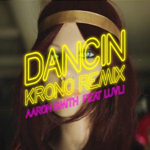 Dancin (feat. Luvli) [Krono Remix]