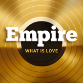 What Is Love Feat. V. Bozeman Empire Cast - Empire Cast