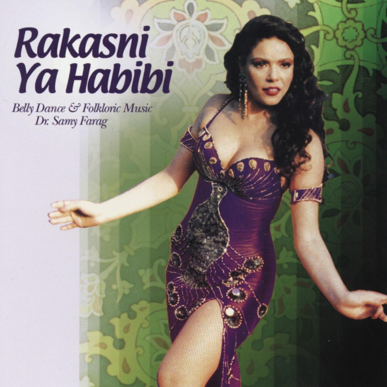 Rakasni Ya Habibi: Belly Dance and Folkloric Music (feat. Moustafa Hamido)