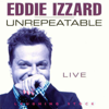 Unrepeatable - Eddie Izzard