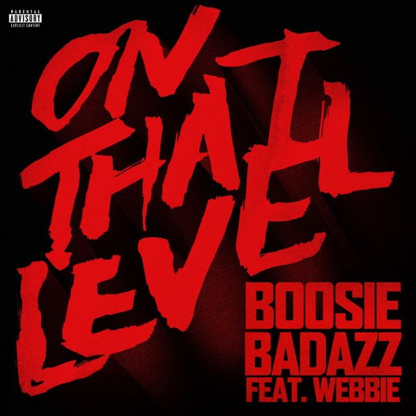 On That Level (feat. Webbie) - Single