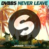 Never Leave (Extended Mix)