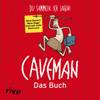 Daniel Wiechmann & Rob Becker - Caveman - Das Buch: Du sammeln, ich jagen! Grafik
