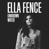 Ella Fence - Unknown Water