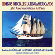 Himnos Oficiales Latinoamericanos - Banda Sinfónica de Infantería de Marina de Madrid - Banda Sinfónica de Infantería de Marina de Madrid