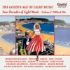 The Golden Age of Light Music: Four Decades of Light Music - Vol. 2, 1940s & 50s ジャケット写真