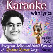 Karaoke With Lyrics Sing Along Evergreen Bollywood Hindi Karaokes of Kishore Kumar Songs, Vol. 1 (Bonus Digital Booklet Version)