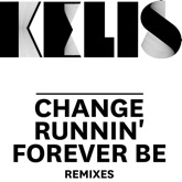 Change / Runnin' / Forever Be (Remixes) - EP