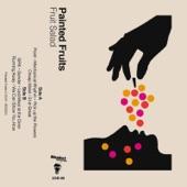 Painted Fruits - Mechanical Rhythm