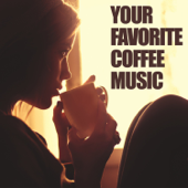 Your Favorite Coffee Music