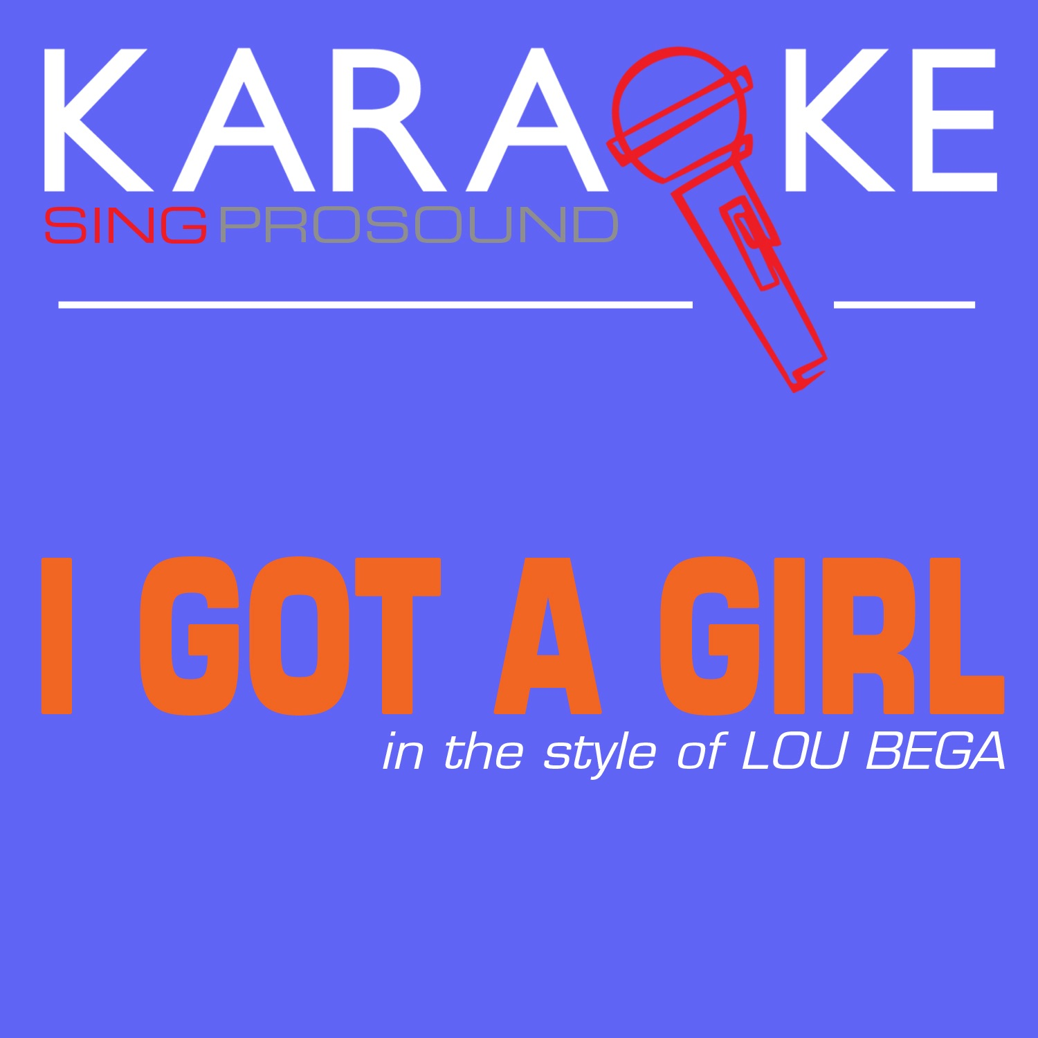 I Got a Girl (In the Style of Lou Bega) [Karaoke with Background Vocal] - Single