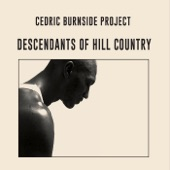 Cedric Burnside Project - Born With It