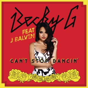 Can't Stop Dancin'  (J Balvin Remix) [feat. J Balvin] - Single Mp3 Download