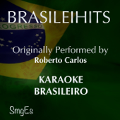 BrasileiHits (Karaoke Version) [Originally Performed By Roberto Carlos]