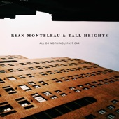 Ryan Montbleau - Fast Car (feat. Tall Heights)