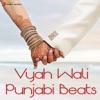Vyah Wali Punjabi Beats