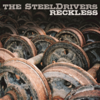 Reckless - The SteelDrivers