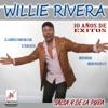 Willie Rivera: 10 Años de Éxitos