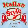 Italian Style: Letter T, Vol. 2