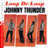 Loop De Loop - Johnny Thunder