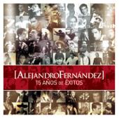 Alejandro Fernández: 15 Años de Exitos