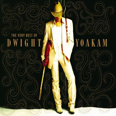 The Very Best of Dwight Yoakam - Dwight Yoakam album