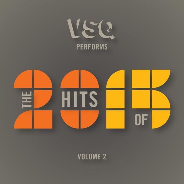 VSQ Performs the Hits of 2015, Vol. 2