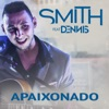Apaixonado Single feat Dennis DJ Single